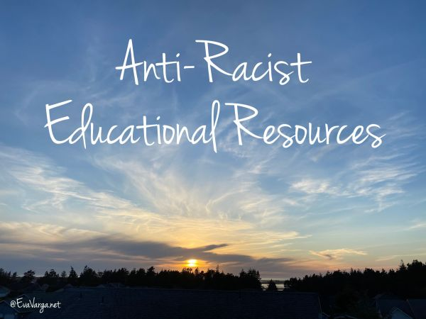 "Image of a sunset to symbolize the the work of anti-racism to bring racism to a close. Text overlay reads ""Anti-Racist Educational Resources"""