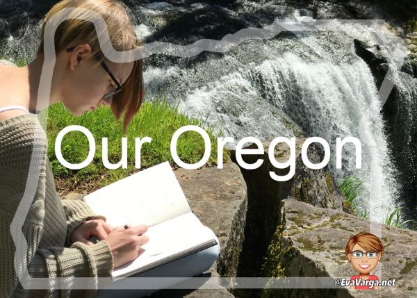 image of teen girl sketching next to a waterfall with text Our Oregon at EvaVarga.net