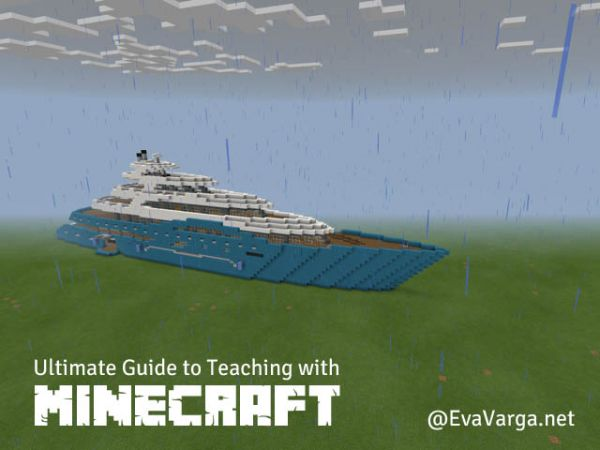 The Ultimate Guide to Teaching with Minecraft