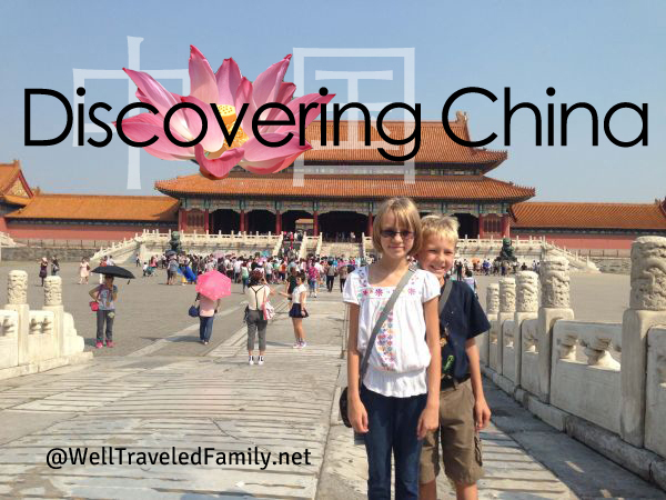 Discovering China @WellTraveledFamily.net