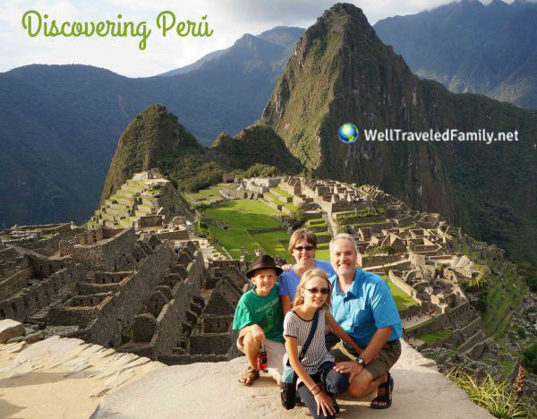 Discovering Peru @WellTraveledFamily.net