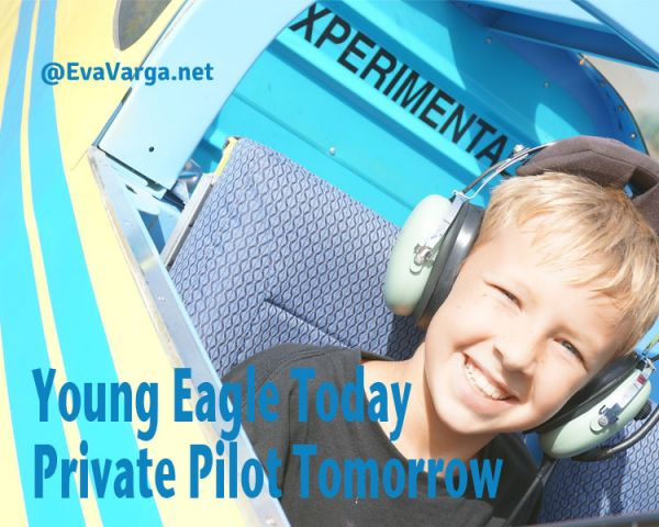 Young Eagle Today, Private Pilot Tomorrow @EvaVarga.net