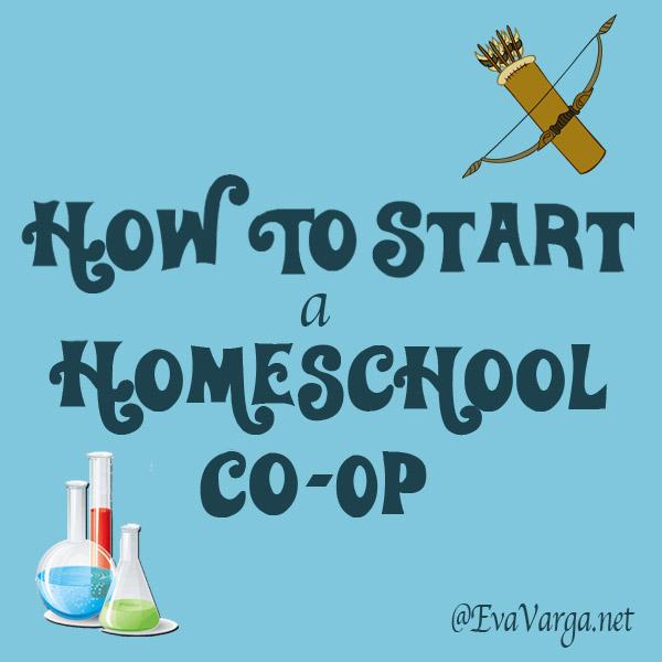 How to Start a Homeschool Co-op @EvaVarga.net