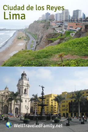 Lima: Ciudad de los Reyes @WellTraveledFamily.net