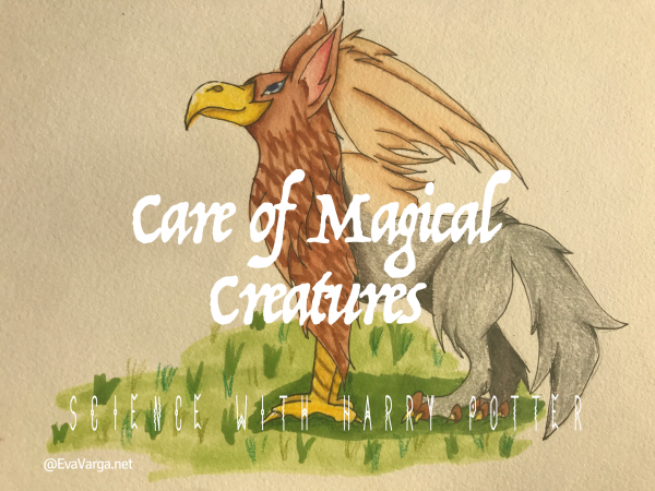 Science With Harry Potter Care Of Magical Creatures