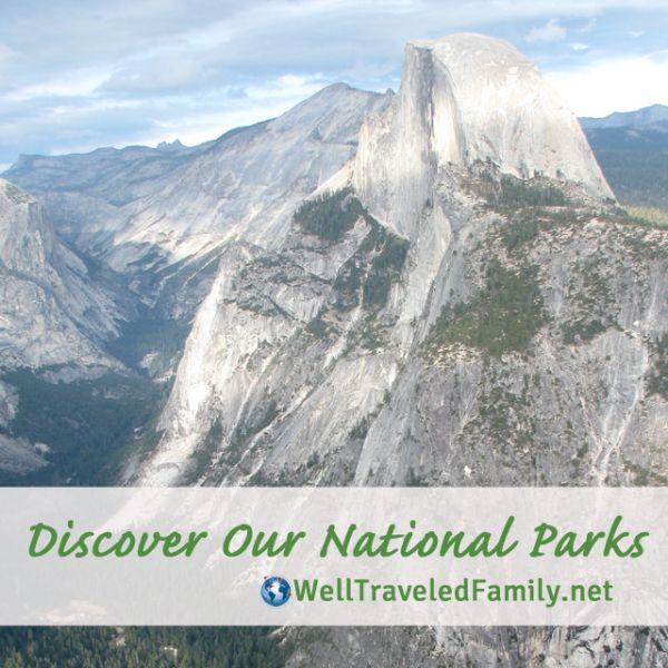 Discover Our National Parks @WellTraveledFamily.net