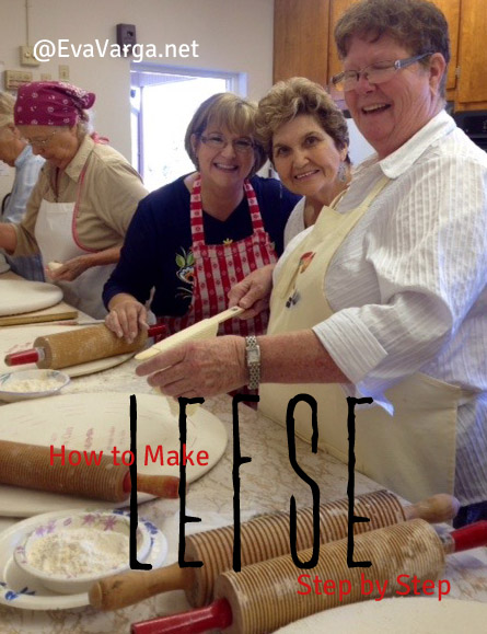 How to Make Lefse: Step by Step @EvaVarga.net