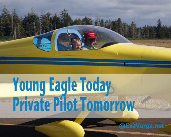 Young Eagle Today, Private Pilot Tomorrow @EvaVarga.net